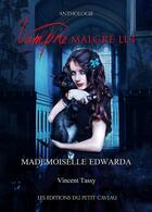 Couverture du livre « Vampire malgré lui ; Mademoiselle Edwarda » de Vincent Tassy aux éditions Petit Caveau