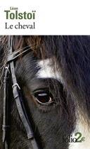 Couverture du livre « Le cheval ; Albert » de Leon Tolstoi aux éditions Gallimard