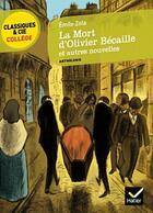 Couverture du livre « La mort d'Olivier Bécaille et autres nouvelles » de Émile Zola aux éditions Hatier