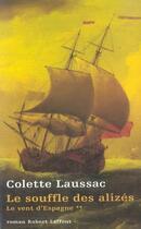 Couverture du livre « Le vent d'Espagne t.2 ; le souffle des alizés » de Colette Laussac aux éditions Robert Laffont