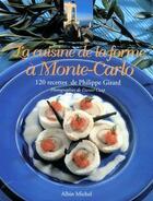 Couverture du livre « La cuisine de la forme à Monte-Carlo ; 120 recettes de Philippe Girard » de Philippe Girard aux éditions Albin Michel