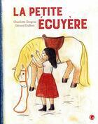 Couverture du livre « La petite ecuyère » de Charlotte Gingras aux éditions Grasset Jeunesse