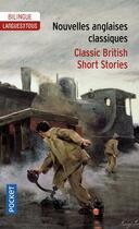Couverture du livre « Nouvelles anglaises classiques / classic british short stories » de Dominique Lescanne aux éditions Pocket
