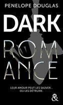 Couverture du livre « Dark romance t.1 » de Penelope Douglas aux éditions Harlequin