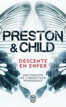 Couverture du livre « Descente en enfer » de Douglas Preston et Lincoln Child aux éditions J'ai Lu
