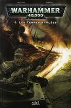 Couverture du livre « Warhammer 40.000 T.6 ; les terres brûlées » de Tony Parker et Graham Mcneill aux éditions Soleil