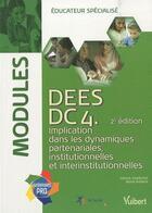 Couverture du livre « DC4 Cimplication dans les dynamiques partenariales, institutionnelles et interinstitutionnelles/DEES ; modules (2e édition) » de Patrick Dubechot et Marie Rolland aux éditions Vuibert