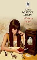 Couverture du livre « La relieuse du gué » de Anne Delaflotte Mehdevi aux éditions Actes Sud