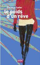 Couverture du livre « Le poids d'un rêve » de Florence Cadier aux éditions Oskar