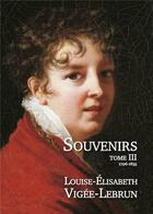 Couverture du livre « Souvenirs t.3 ; 1796-1835 » de Louise-Elisabeth Vigee-Lebrun aux éditions L'escalier