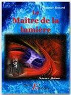 Couverture du livre « Le maître de lumière » de Maurice Renard aux éditions Thriller Editions
