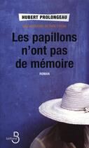 Couverture du livre « Les papillons n'ont pas de mémoire ; une aventure de Paul Fréda » de Hubert Prolongeau aux éditions Belfond