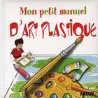 Couverture du livre « Petit Manuel D' Art Plastique Apprendre A Dessiner En S' Amusant » de Sandrine Lamour aux éditions Philippe Auzou
