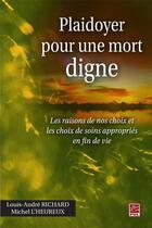 Couverture du livre « Plaidoyer pour une mort digne » de Louis-Andre Richard aux éditions Presses De L'universite De Laval