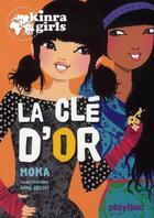 Couverture du livre « Kinra girls t.6 ; la clé d'or » de Moka et Anne Cresci aux éditions Play Bac