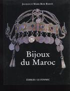 Couverture du livre « Bijoux Du Maroc T.1 ; Du Haut Atlas A La Vallee Du Draa » de Marie-Rose Rabate et Jacques Rabate aux éditions Edisud
