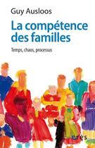 Couverture du livre « Competence des familles (la) » de Ausloos Guy aux éditions Eres
