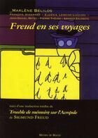 Couverture du livre « Freud en ses voyages ; trouble de mémoire sur l'acropole » de Marlene Belilos et Sigmund Freud aux éditions Michel De Maule