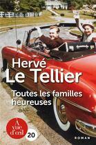 Couverture du livre « Toutes les familles heureuses » de Herve Le Tellier aux éditions A Vue D'oeil