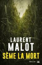 Couverture du livre « Sème la mort » de Laurent Malot aux éditions Bragelonne