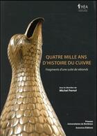 Couverture du livre « Quatre mille ans d'histoire du cuivre. » de Michel Pernot aux éditions Pu De Bordeaux