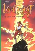 Couverture du livre « Lanfeust de Troy t.1 ; l'ivoire du Magohamoth » de Arleston Tarquin aux éditions Hachette Jeunesse