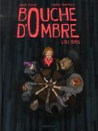 Couverture du livre « Bouche d'ombre t.1 ; Lou 1985 » de Carole Martinez et Maud Begon aux éditions Casterman