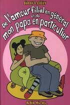 Couverture du livre « De l'amour filial en général et de mon papa en particulier » de Cecily et Bidoch aux éditions Drugstore