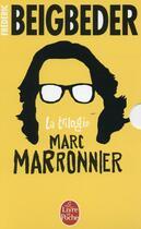 Couverture du livre « Trilogie Marc Marronnier » de Frederic Beigbeder aux éditions Lgf