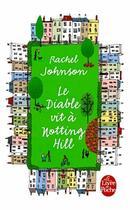 Couverture du livre « Le diable vit à Notting Hill » de Rachel Johnson aux éditions Lgf