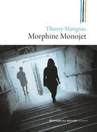 Couverture du livre « Morphine monojet » de Thierry Marignac aux éditions Rocher
