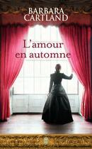 Couverture du livre « L'amour en automne » de Barbara Cartland aux éditions J'ai Lu
