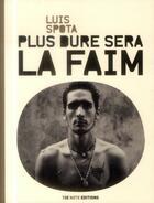 Couverture du livre « Plus dure sera la faim » de Luis Spota aux éditions 13e Note