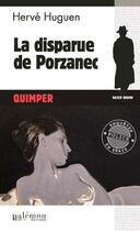 Couverture du livre « La disparue de Porzanec » de Herve Huguen aux éditions Palemon