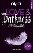Couverture du livre « Love & darkness » de Oly Tl aux éditions Hugo Poche