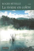 Couverture du livre « La rivière en colère » de Roger Beteille aux éditions Rouergue