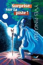 Couverture du livre « Surprise sur la piste ! » de Yves Pinguilly aux éditions D'orbestier