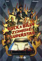 Couverture du livre « Rock a Billy zombie superstar T.1 » de Nikopek et Lou aux éditions Ankama