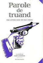 Couverture du livre « Parole de truand ! » de Francois Morice et Yann Legendre aux éditions Inculte