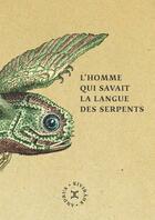 Couverture du livre « L'homme qui savait la langue des serpents » de Andrus Kivirähk aux éditions Attila