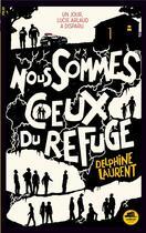 Couverture du livre « Nous sommes ceux du refuge » de Delphine Laurent aux éditions Oskar
