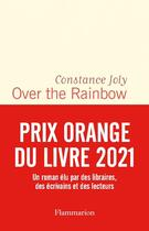 Couverture du livre « Over the rainbow » de Constance Joly aux éditions Flammarion