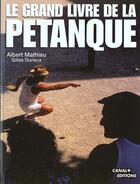 Couverture du livre « Le Grand Livre De La Petanque » de A Mathieu et G Durieux aux éditions Albin Michel