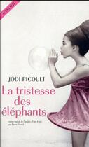 Couverture du livre « La tristesse des éléphants » de Jodi Picoult aux éditions Actes Sud