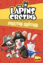 Couverture du livre « The Lapins Crétins T.23 ; pirates crétins » de Fabrice Ravier aux éditions Glenat Jeunesse