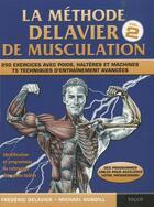 Couverture du livre « La méthode Delavier de musculation t.2 » de Frederic Delavier et Michael Gundill aux éditions Vigot