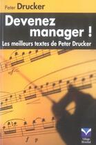 Couverture du livre « Devenez manager ; les meilleurs textes de peter drucker » de Peter Drucker aux éditions Village Mondial