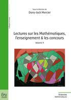 Couverture du livre « Lectures sur les mathématiques, l'enseignement et les concours t.4 » de Dany-Jack Mercier aux éditions Publibook