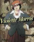 Couverture du livre « Violette Morris t.1 ; à abattre par tous les moyens » de Kris et Marie-Jo Bonnet et Bertrand Galic et Javi Rey aux éditions Futuropolis