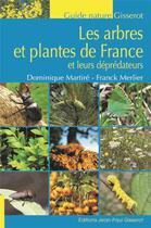 Couverture du livre « Les arbres et les plantes herbacées de France ; et les insectes qui s'en nourrissent » de Dominique Martire et Franck Merlier aux éditions Gisserot